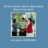 All You Need to Know About Real Estate Unleashed (Unabridged)