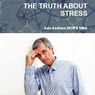 The Truth About Stress (Unabridged)