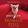 Pure Joy: The Dogs We Love (Unabridged)
