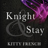 Knight and Stay: Knight Series, Book 2 (Unabridged)