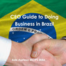 CEO Guide to Doing Business in Brazil (Unabridged)