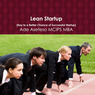 Lean Startup: Key to a Better Chance of Successful Startup (Unabridged)