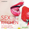 Wicked Words: Sex in the Kitchen (Unabridged)