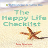 The Happy Life Checklist: 654 Simple Ways to Find Your Bliss (Unabridged)