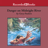Danger on Midnight River: World of Adventure, Book 6 (Unabridged)