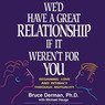 We'd Have A Great Relationship if It Weren't For You: Regaining Love and Intimacy (Unabridged)