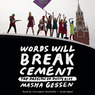 Words Will Break Cement: The Passion of Pussy Riot (Unabridged)
