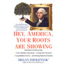 Hey, America, Your Roots Are Showing (Unabridged)
