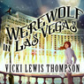 Werewolf in Las Vegas: Wild About You, Book 6 (Unabridged)