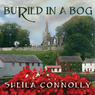 Buried in a Bog: County Cork Mystery Series, Book 1 (Unabridged)