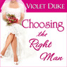 Choosing the Right Man: Nice Girl to Love Series, Book 3 (Unabridged)