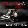 Stranded with a Billionaire: Billionaire Boys Club, Book 1 (Unabridged)