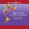 Say Anything to Anyone, Anywhere: 5 Keys to Successful Cross-Cultural Communication (Unabridged)