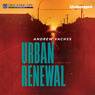 Urban Renewal: A Cross Novel (Unabridged)