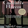 Gaddafi's Harem: The Story of a Young Woman and the Abuses of Power in Libya (Unabridged)