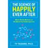 The Science of Happily Ever After: What Really Matters in the Quest for Enduring Love (Unabridged)