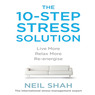 The 10-Step Stress Solution: Live More, Relax More, Re-energize (Unabridged)