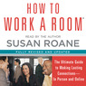 How to Work a Room: The Ultimate Guide to Savvy Socializing in Person and Online (Unabridged)