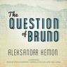 The Question of Bruno (Unabridged)