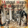 Medieval Siege and Siegecraft (Unabridged)