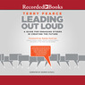 Leading Out Loud: A Guide for Engaging Others in Creating the Future (Unabridged)