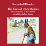 The Tales of Uncle Remus: The Adventures of Brer Rabbit (Unabridged)