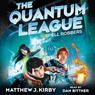Spell Robbers: The Quantum League, Book 1 (Unabridged)