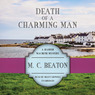 Death of a Charming Man: The Hamish Macbeth Mysteries, Book 10 (Unabridged)