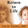 Return to Life: Extraordinary Cases of Children Who Remember Past Lives (Unabridged)