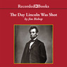 The Day Lincoln Was Shot (Unabridged)