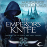 The Emperor's Knife: Book One of the Tower and Knife Trilogy (Unabridged)