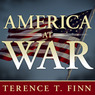 America at War: Concise Histories of U.S. Military Conflicts from Lexington to Afghanistan (Unabridged)