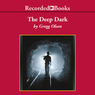 Deep Dark: Disaster and Redemption in America's Richest Silver Mine (Unabridged)