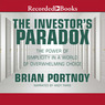 The Investor's Paradox: The Power of Simplicity in a World of Overwhelming Choice (Unabridged)