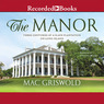 The Manor: Three Centuries at a Slave Plantation on Long Island (Unabridged)
