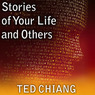 Stories of Your Life and Others (Unabridged)