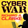 Cyber War: The Next Threat to National Security and What to Do About It (Unabridged)