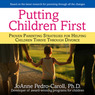 Putting Children First: Proven Parenting Strategies for Helping Children Thrive Through Divorce (Unabridged)