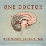 One Doctor: Close Calls, Cold Cases, and the Mysteries of Medicine (Unabridged)