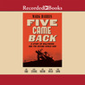 Five Came Back: A Story of Hollywood and the Second World War (Unabridged)