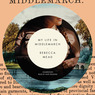 My Life in Middlemarch (Unabridged)