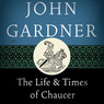 The Life and Times of Chaucer (Unabridged)