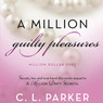 A Million Guilty Pleasures: Million Dollar Duet, Book 2 (Unabridged)