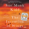 The Invention of Wings: A Novel (Unabridged)