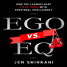 EGO vs. EQ: How Top Business Leaders Beat 8 Ego Traps with Emotional Intelligence (Unabridged)