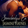 Somebody's Ex: The Jackson Brothers, Book 2 (Unabridged)