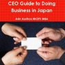 CEO Guide to Doing Business in Japan (Unabridged)