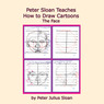 Peter Sloan Teaches How to Draw Cartoons: The Face (Unabridged)