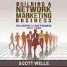 Building a Network Marketing Business: Six Steps to Six Figures This Year (Unabridged)
