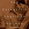 The Scientific Sherlock Holmes: Cracking the Case with Science and Forensics (Unabridged)